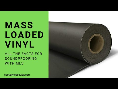 Mass Loaded Vinyl For Soundproofing / All the MLV Facts!
