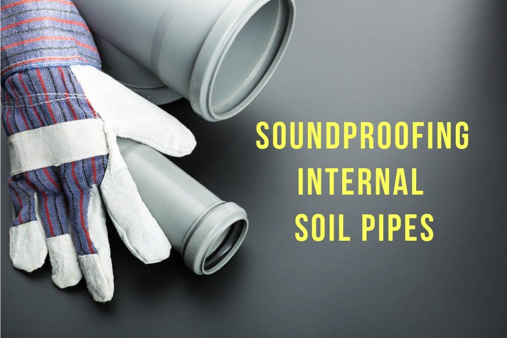 how to soundproof internal soil pipes