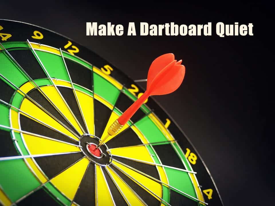 how to make a dartboard quieter